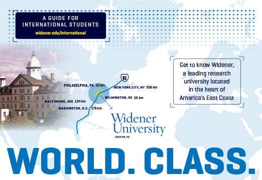 World. Class. International student brochure reads Get to Know Widener, a leading research university located in the heart of America's East Coast with a map of the east coast