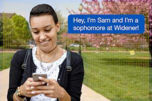 "Student on phone with text caption reading ""Hey, I'm Sam. I'm a sophomore at Widener."""